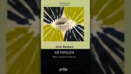 Vox Populista, medios, periodismo y democracia, el libro de Silvio Wiasbord