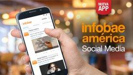 La appInfobae Social Mediapresentará contenido especialmente seleccionado para la audiencia móvil