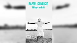 Milagro en Haití de Rafael Gumucio